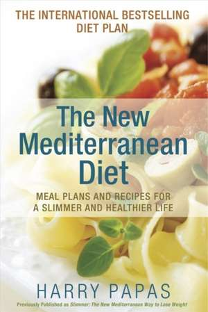 The New Mediterranean Diet:  Meal Plans and Recipes for a Slimmer and Healthier Life de Charilaos Papadopoulos