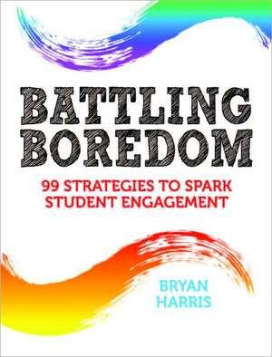 Battling Boredom de Bryan Harris