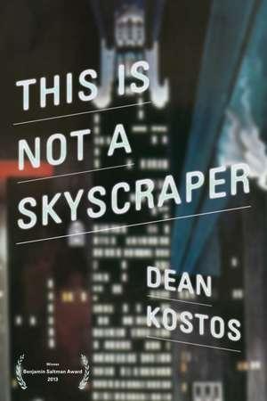 This Is Not a Skyscraper de Dean Kostos