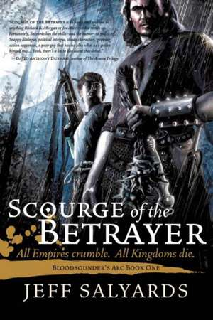 Scourge of the Betrayer:  Bloodsounder's ARC Book One de Jeff Salyards