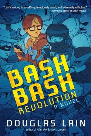 Bash Bash Revolution de Douglas Lain