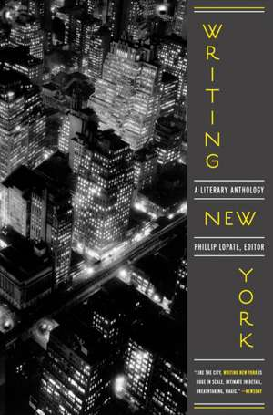 Writing New York:  A Literary Anthology de Phillip Lopate