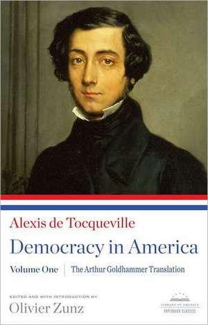 Democracy in America, Volume I:  The Arthur Goldhammer Translation de Alexis De Tocqueville