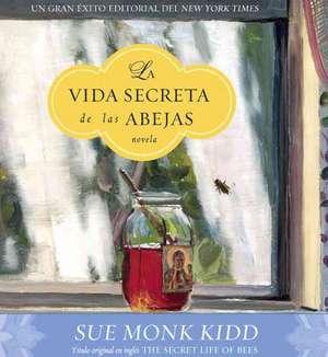 La Vida Secreta de las Abejas = Secret Life of Bees de Cristina Arsuaga