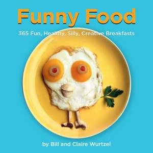 Funny Food de Bill Wurtzel