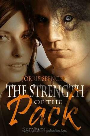 The Strength of the Pack de Jorrie Spencer