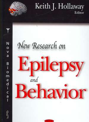 New Research on Epilepsy and Behavior de Keith J. Hollaway