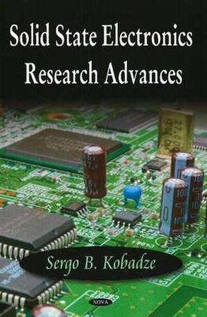 Solid State Electronics Research Advances de Sergo B. Kobadze