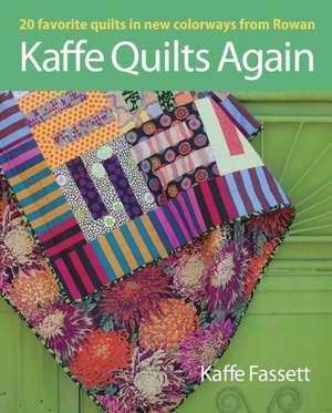 Kaffe Quilts Again:  20 Favorite Quilts in New Colorways from Rowan de Kaffe Fassett