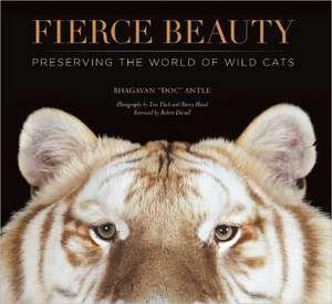 "Fierce Beauty: Preserving the World of Wild Cats de Bhagavan (""Doc"") Antle"
