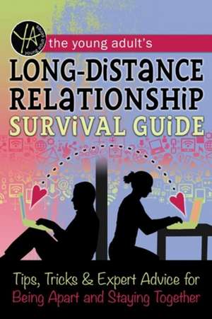 Young Adult's Long-Distance Relationship Survival Guide