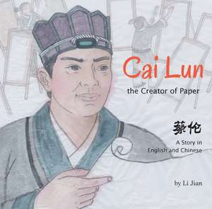 Cai Lun, The Creator of Paper