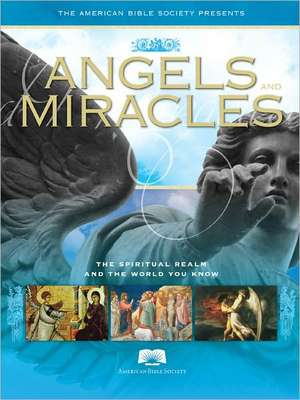 ABS Angels and Miracles: The Spiritual Realm and The World You Know de The American Bible Society