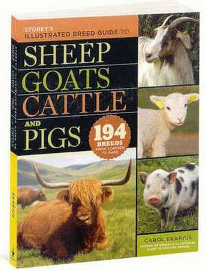 Storey's Illustrated Breed Guide to Sheep, Goats, Cattle and Pigs de Carol Ekarius