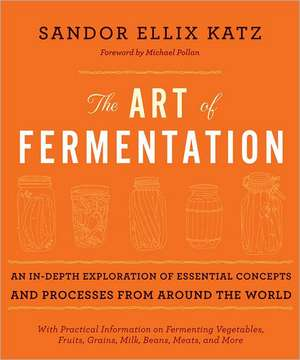 The Art of Fermentation de Sandor Ellix Katz