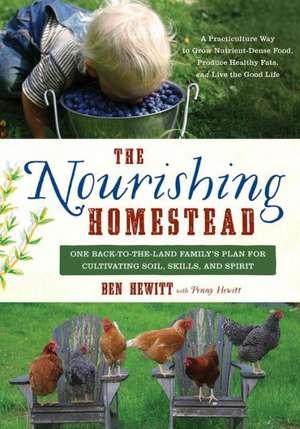 The Nourishing Homestead de BEN HEWITT