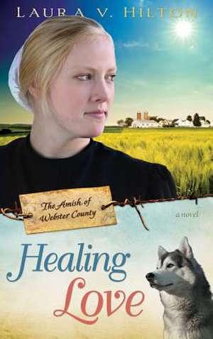 Healing Love de Laura V. Hilton