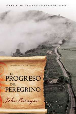 El Progreso del Peregrino = The Pilgrim's Progress de John Bunyan
