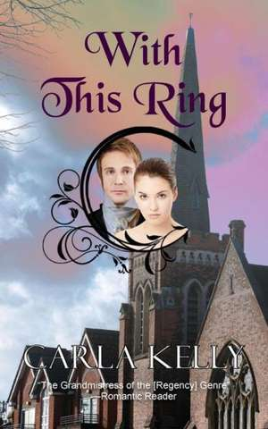With This Ring de Carla Kelly