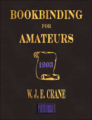 Bookbinding For Amateurs - 1903