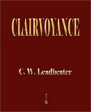 Clairvoyance de Charles Webster Leadbeater