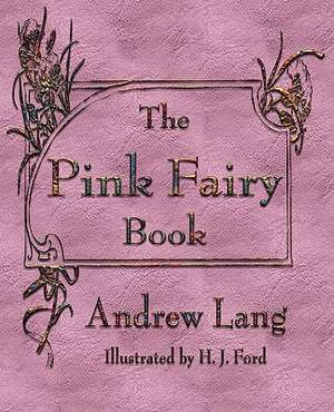 The Pink Fairy Book de Andrew Lang