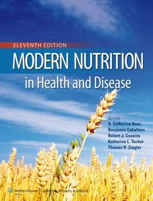 Modern Nutrition in Health and Disease de A. Catharine Ross PhD
