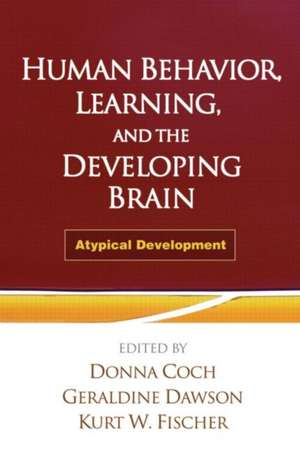 Human Behavior, Learning, and the Developing Brain:  Atypical Development de Donna Coch