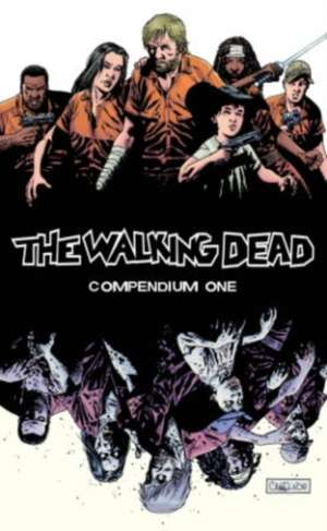The Walking Dead Compendium Volume 1 de Robert Kirkman