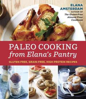 Paleo Cooking from Elana's Pantry imagine
