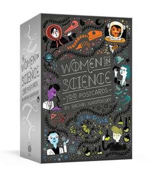 Women in Science: 100 Postcards de Rachel Ignotofsky