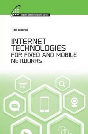 Internet Technoligies for Fixed and Mobile Networks:  The Spatial Structure of Fields de Toni Janevski