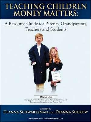 Teaching Children Money Matters de Deanna Schwartzman