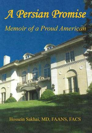 A Persian Promise - Memoir of a Proud American
