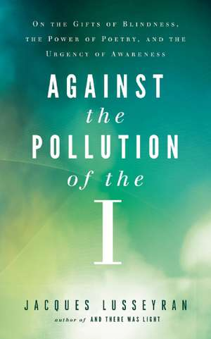 Against the Pollution of the I imagine