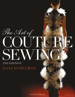 The Art of Couture Sewing de Assistant Professor Zoya  Nudelman