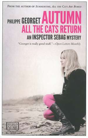 Autumn, All The Cats Return: An Inspector Sebag Mystery de Philippe Georget
