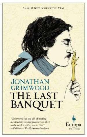 The Last Banquet de Jonathan Grimwood