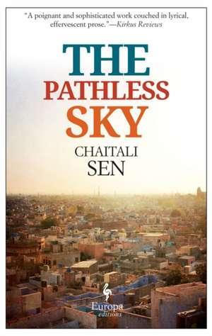 The Pathless Sky de Chaitali Sen