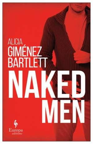 Naked Men de Alicia Gimenez-Bartlett