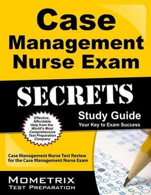 Case Management Nurse Exam Secrets, Study Guide