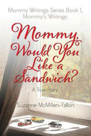 Mommy Writings Series Book I, Mommy's Writings de Suzanne McMillen-Fallon