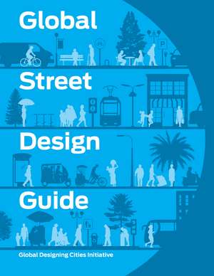 Global Street Design Guide de Global Designing Cities Initiative