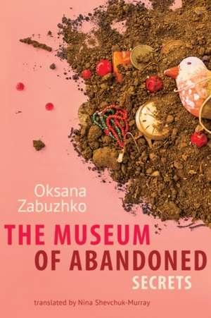 The Museum of Abandoned Secrets de Oksana Zabuzhko