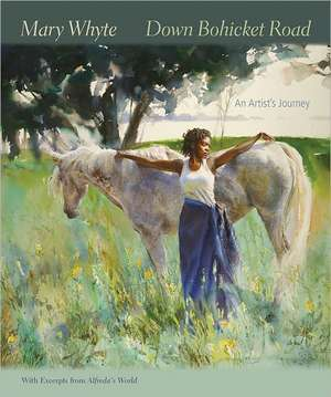 Down Bohicket Road:  An Artist's Journey de Mary Whyte