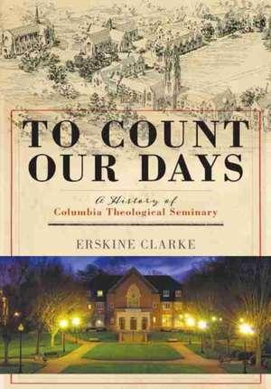 To Count Our Days de Erksine Clarke