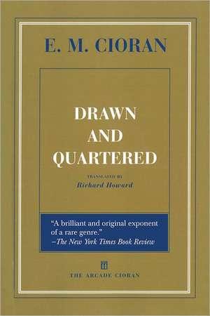 Drawn and Quartered de E. M. Cioran