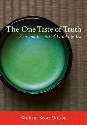 The One Taste of Truth de William Scott Wilson