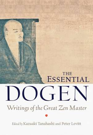 The Essential Dogen de Eihei Dogen