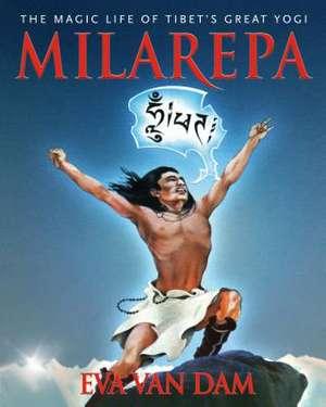 The Magic Life of Milarepa de Eva Van Dam